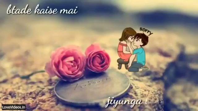 Bata De Kaise Main Jiyunga Miss You Love Status Video