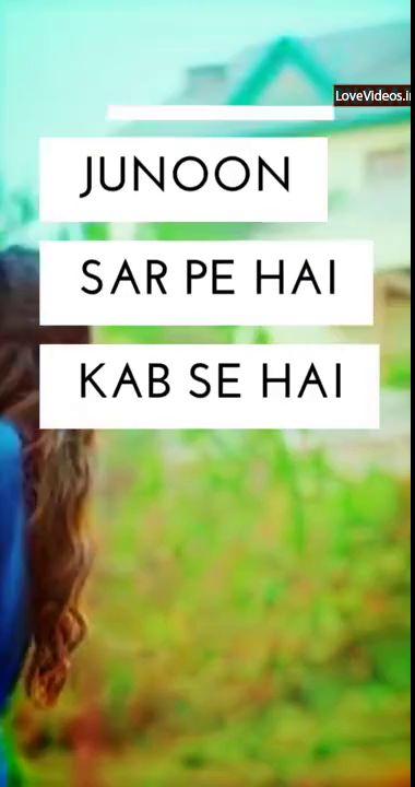 Tumhe Apna Banane Ka Junoon Best Love Whatspp Status